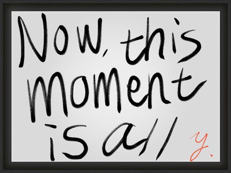 【今、この瞬間が紛れもなく全て】【Now, this moment is all】