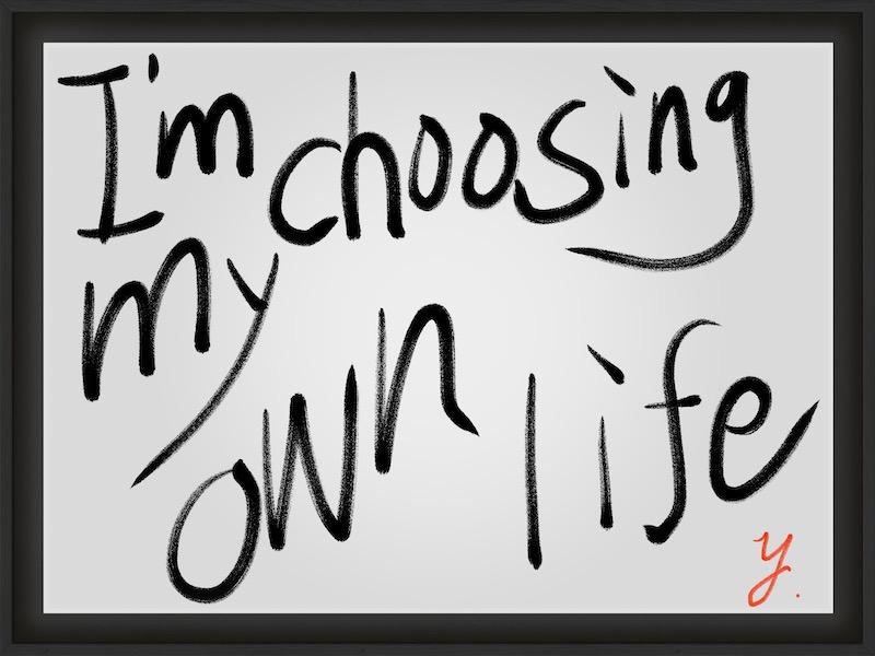 【自分で人生を選んでいる】【I'm choosing my own life.】