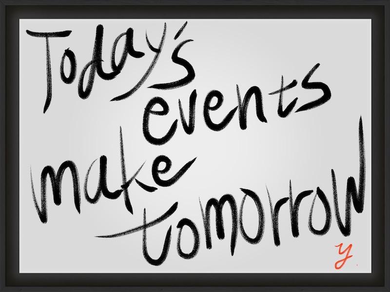 【今日あった色々が、明日を彩る】【Today's events make tomorrow】
